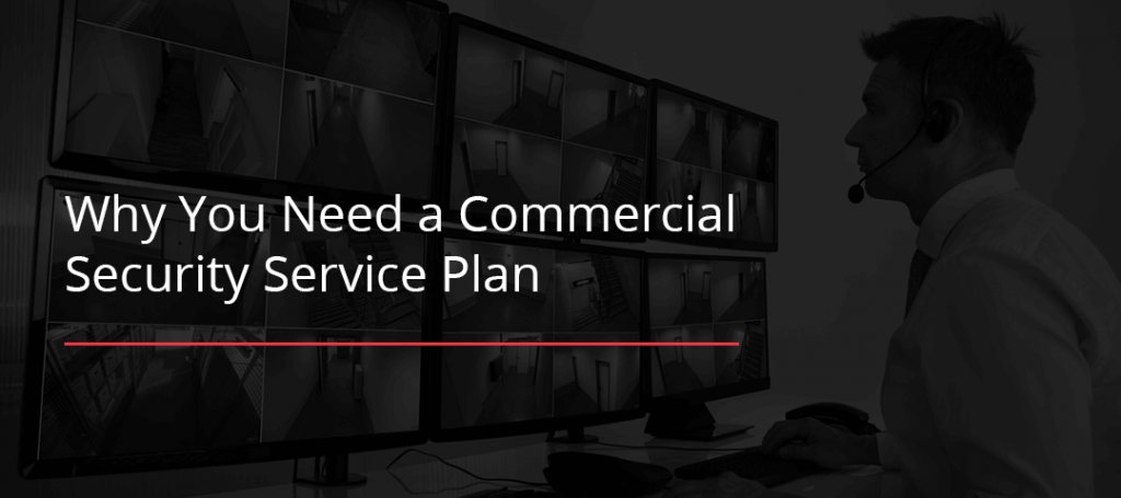 Why You Need a Commercial Security Service Plan